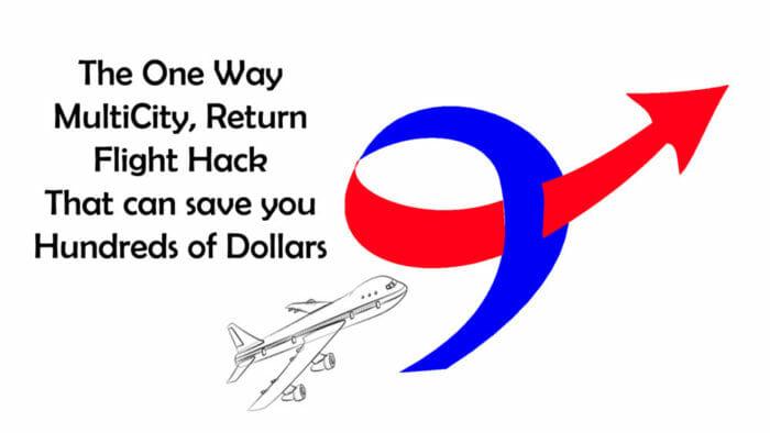 The One Way, Multi City, Return Flight Hack