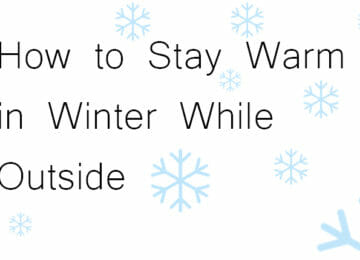 How to Stay Warm in Winter While outside